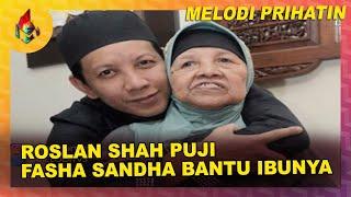 Roslan Shah Puji Fasha Sandha Bantu Ibunya | Melodi (2019)