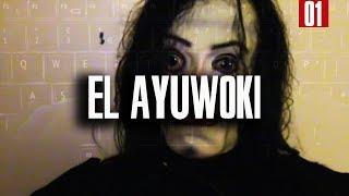 El Ayuwoki. La verdad detrás de los perturbadores videos