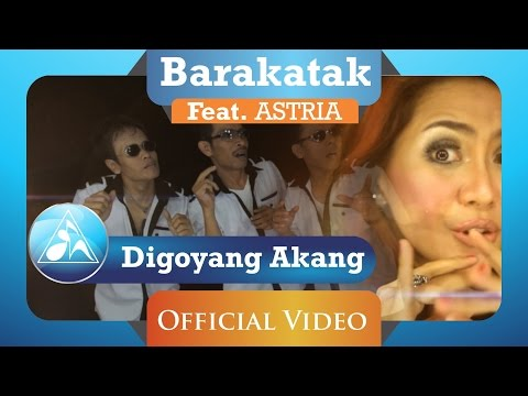 Barakatak feat Astria - Digoyang Akang (Official Video Clip)