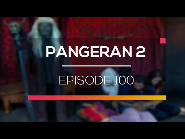 Pangeran 2 - Episode 100 #1