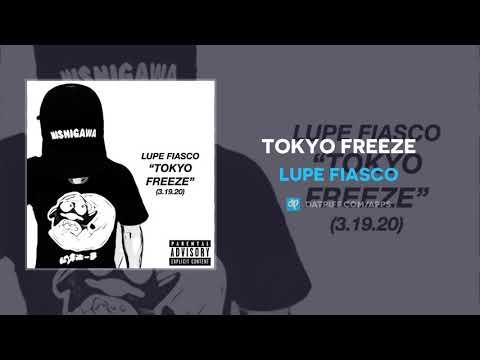 Lupe Fiasco - Tokyo Freeze (AUDIO)