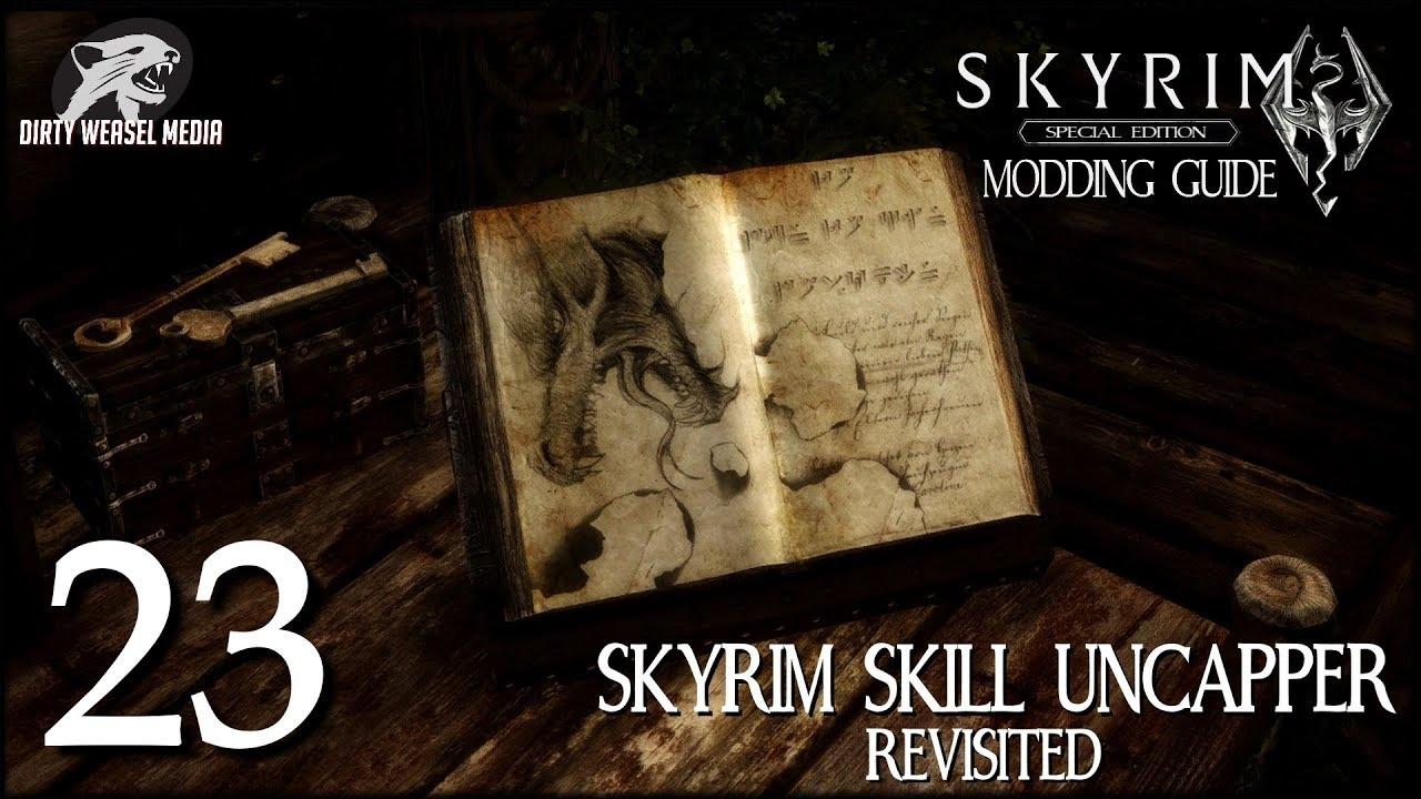 Skyrim Skill Uncapper (Revisited) - Skyrim Special Edition Modding Guide  Ep 23