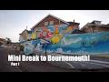 Mini Break To Bournemouth - Part 1
