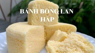 Cách Làm Bánh Bông Lan Hấp | Steamed Sponge Cake Recipe