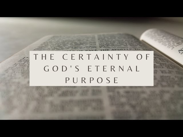 The Certainty of God's Eternal Purpose (Ephesians 3:11-13) - Pastor Robb Brunansky