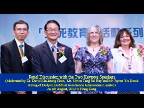 Panel Discussion on Life & Death with 2 Keynote Speakers in Hong Kong ( 2012-08-04) Dudjom Buddhist