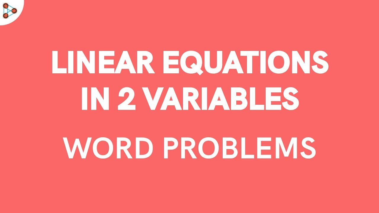 Linear Equations In 2 Variables Word Problem Youtube