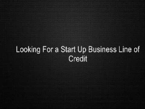 Looking For a Start Up Business Line of Credit
