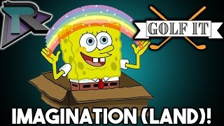 Custom Map- ImaginationLand! - Golf It! w/Minx, Doxy, & Deaf