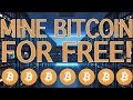 Mine Bitcoin FOR FREE On Your Computer!