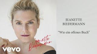 Jeanette Biedermann - Wie ein offenes Buch