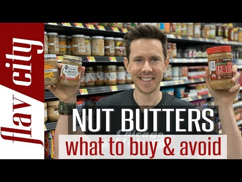 The Best Peanut & Nut Butter To Buy At The Store And What To Avoid!