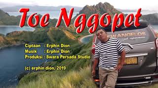 TOE NGGOPET - Erphin Dion (Lagu Manggarai Terbaru 2019)