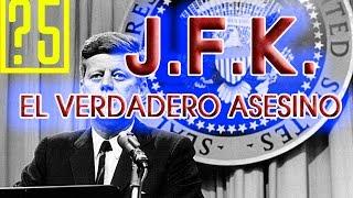 JFK. El verdadero asesino. Hechos que demuestran la conspira...