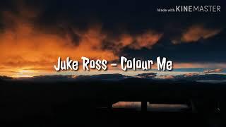 Juke Ross - Colour Me (Tradução/Legendado)