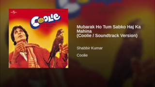 Mubarak Ho Tum Sabko Haj Ka Mahina Coolie   Soundtrack Version