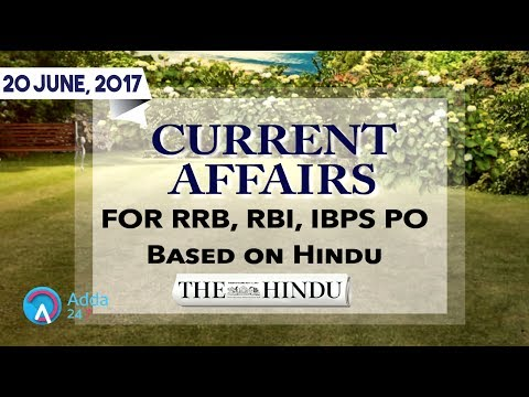CURRENT AFFAIRS | THE HINDU | RRB, RBI | 20th  June 2017 | Online Coaching for SBI IBPS Bank PO
