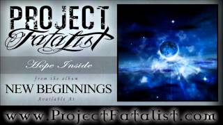 Project Fatalist - Hope Inside (From New Beginnings) HQ Official