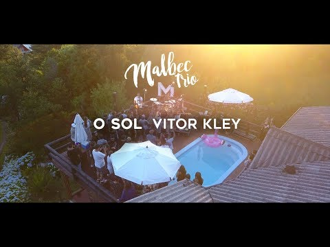 O Sol - Vitor Kley Malbec Trio Cover