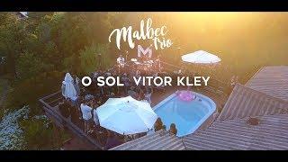 Baixar O Sol - Vitor Kley (Malbec Trio Cover)