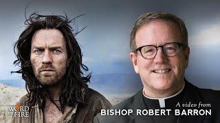 """Bishop Barron on """"Last Days in the Desert"""""""