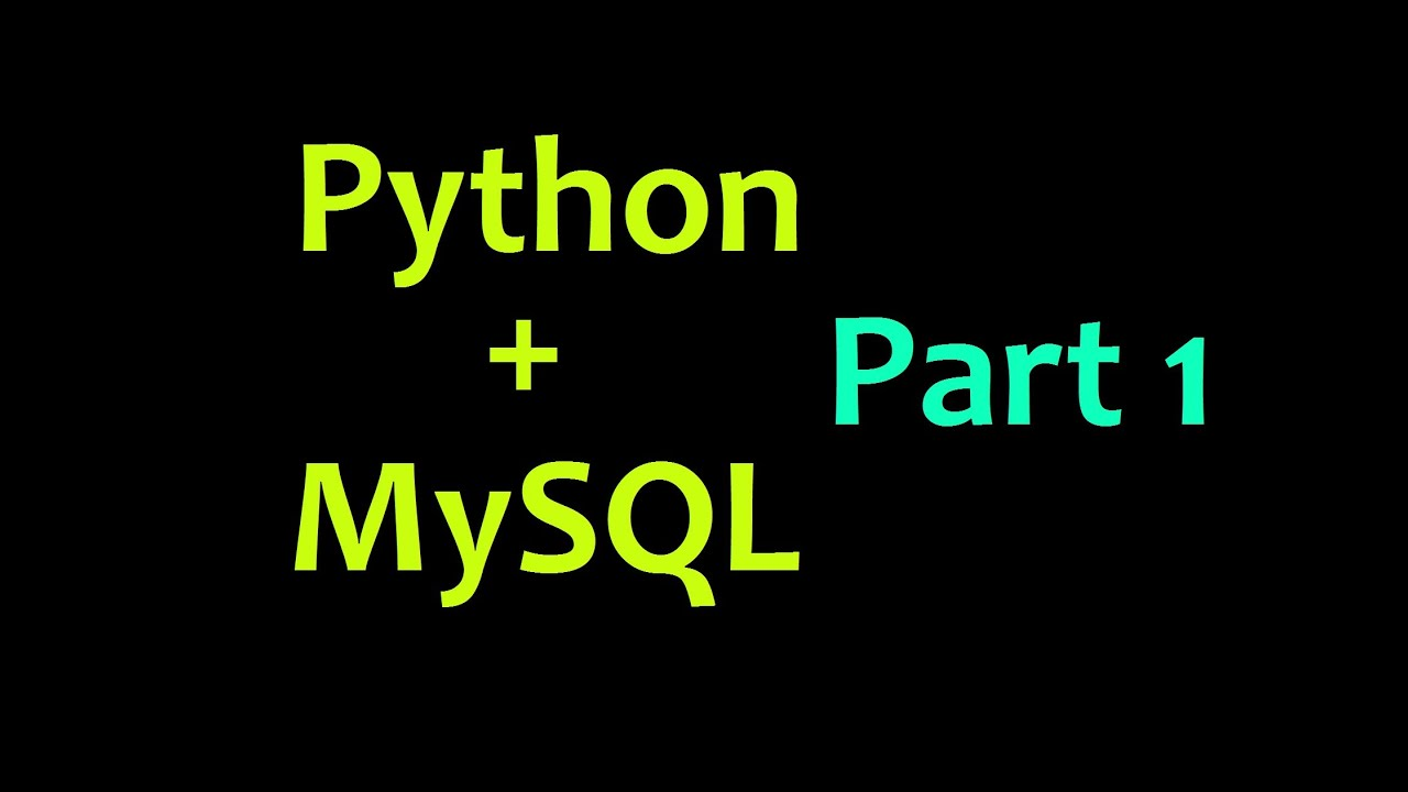 Mysql Database With Python Tutorial Part 1 Intro Youtube