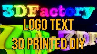 3D Printed LOGO Text