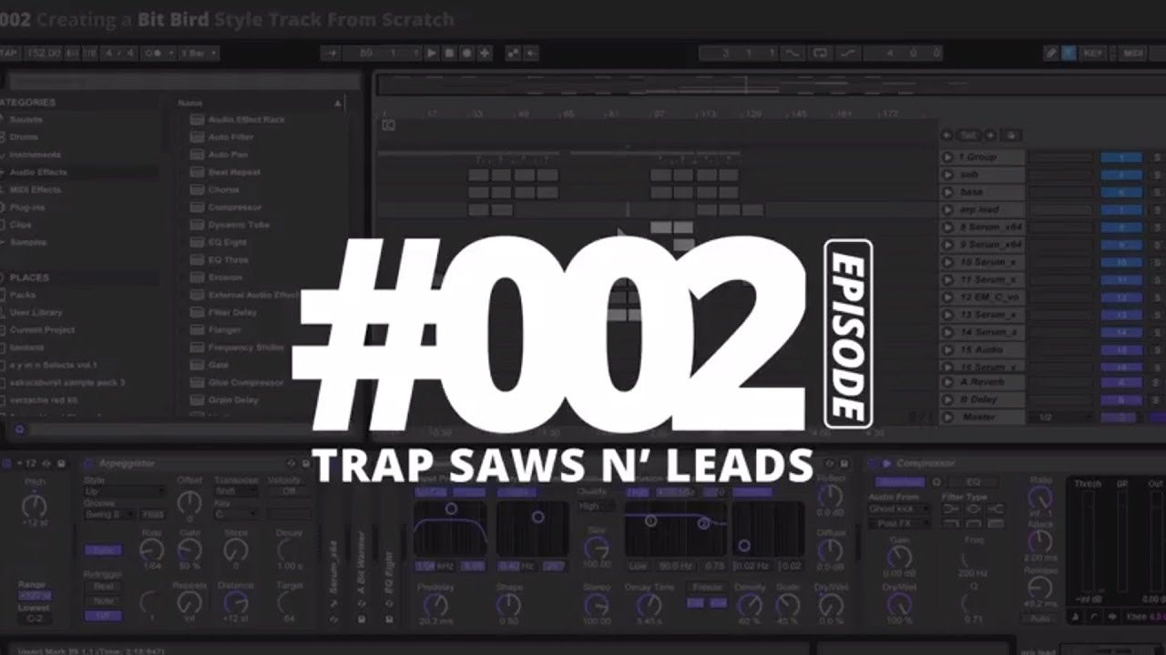#002 Creating a Bitbird Style Trap Track - Part 1: The Saws N' Leads