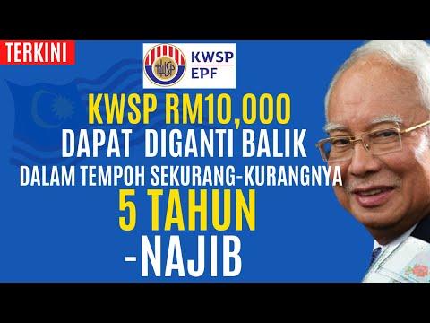 TERKINI: KWSP RM10,000 DAPAT  DIGANTI BALIK DALAM TEMPOH SEKURANG-KURANGNYA 5 TAHUN-NAJIB