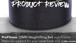 """ProFitness Weight Lifting Belt - 10MM Powerlifting Belt - 4"""" Wide Single Prong - PRODUCT REVIEW"""