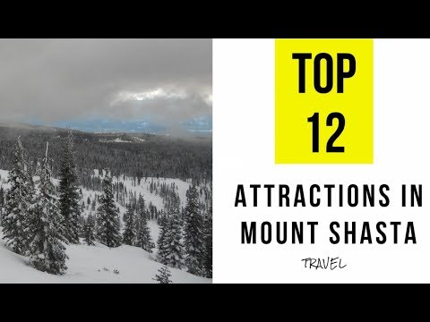 Attractions & Things to do in Mount Shasta, California. TOP 12