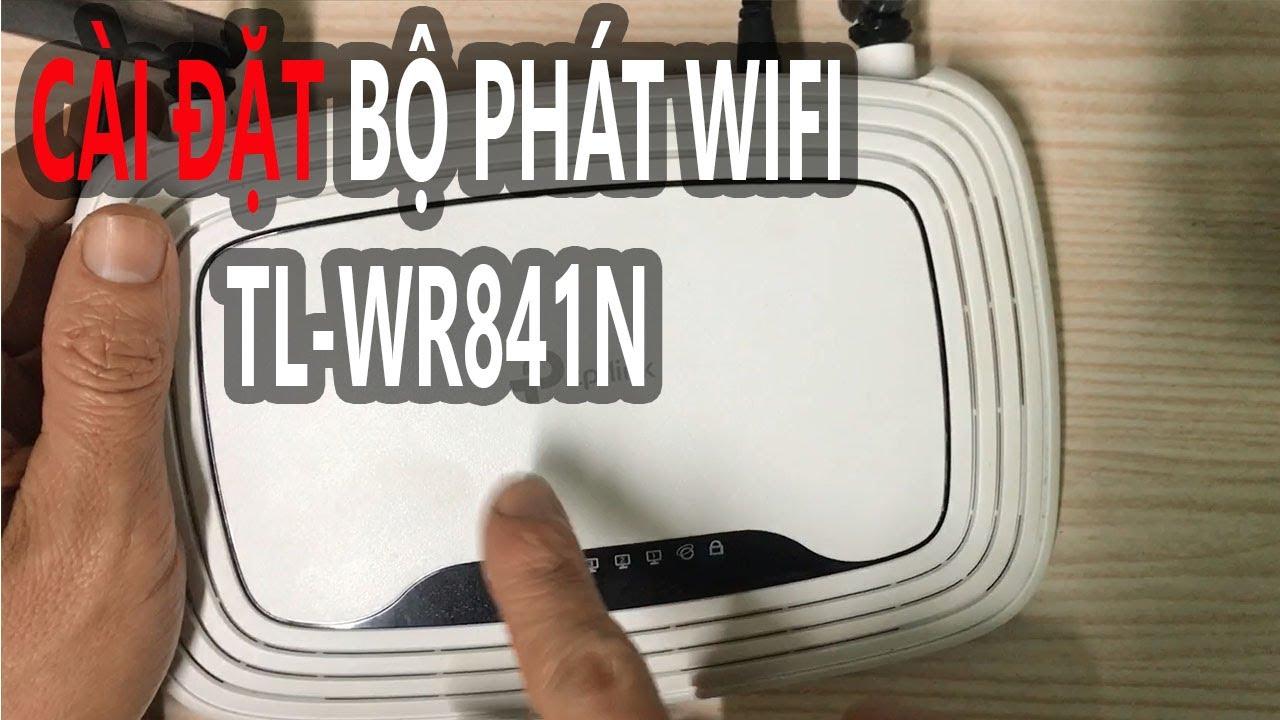 Cài đặt bộ phát wifi Tp-link TL-WR841N
