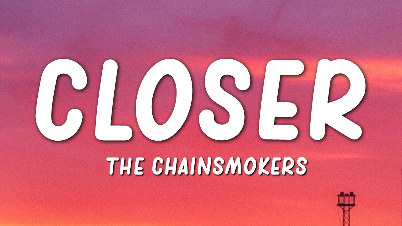 The Chainsmokers Closer Lyrics Ft Halsey