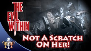 The Evil Within - Not A Scratch On Her! (Chapter 12) Trophy / Achievement Guide