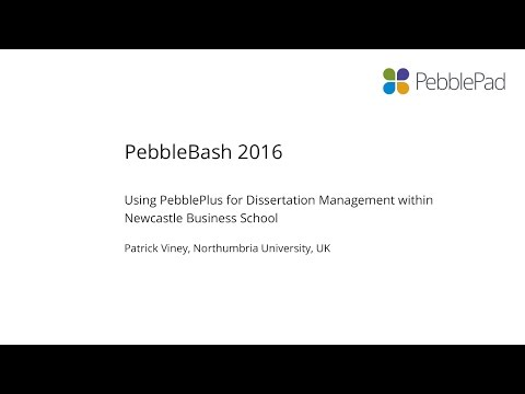 Patrick Viney - Using PebblePlus for Dissertation Management within Newcastle Business School