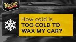 Ask Meguiar's: How Cold is Too Cold to Wax My Car?