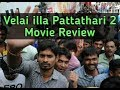 Velai Illa Pattathari 2 Movie Review