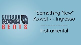 Something New - Instrumental / Karaoke (In The Style Of Axwell Λ Ingrosso)