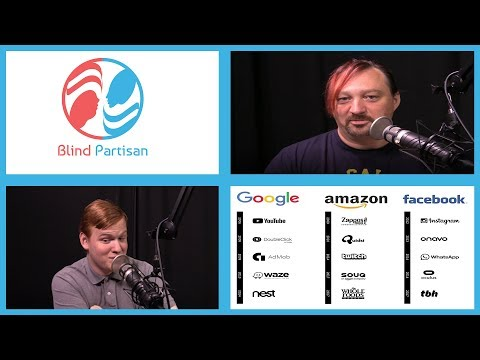 Blind Partisan: Episode 38 - Break Up Big Tech