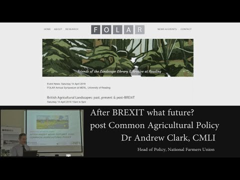 After BREXIT what future?  post Common Agricultural Policy: Andrew Clark