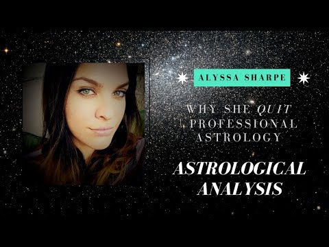 Why Alyssa Sharpe Quit Professional Astrology | Astrological Analysis