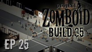 Project Zomboid Build 35 | Ep 25 | Fire Redux | Let