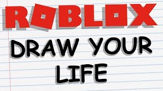 ROBLOX DRAW YOUR LIFE