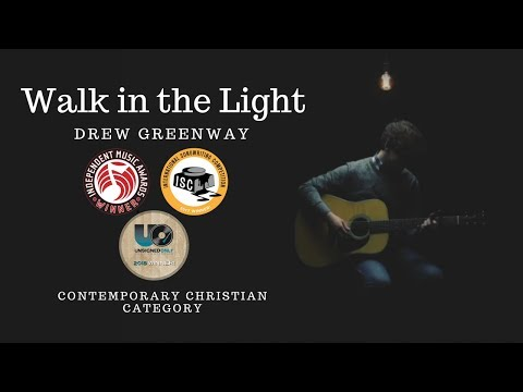 Walk in the Light - Drew Greenway (Official Video)