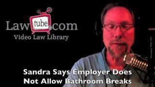 Sandra says employer does not allow bathroom breaks