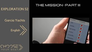 EXPLORATION 52:  The MISSION Part 3 by Garcia Yachting