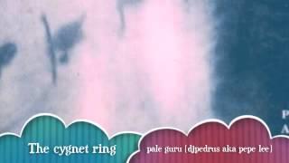 The cygnet ring - pale guru (12')