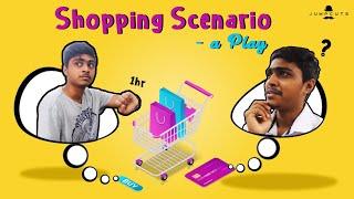 Shopping Scenario - a Play