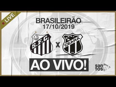 AO VIVO: SANTOS 2 x 1 CEARÁ | PRÉ-JOGO E NARRAÇÃO | BRASILEIRÃO (17/10/19)