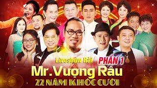 Liveshow Mr Vượng Râu - 22 Năm Khóc Cười [Phần 1] | Hài Chiến Thắng, Quang Tèo, Bảo Liêm, Bảo Chung